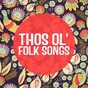 Album Those ol' folk songs de Country Music Masters / American Country Hits / Afternoon Acoustic