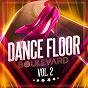 Compilation Dance floor boulevard, vol. 2 avec Alex & Chris / Francesco Cofano / JDVBBS / Sarantos / Katey Laurel, Michael Carrera...