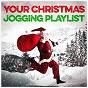 Compilation Your Christmas Jogging Playlist avec Stephen Gilbert / Brett Harrison / Michael Crain / Kate Kelly / Luca Brunetti, Enrico Tomat...