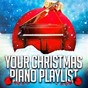 Album Your christmas piano playlist de Christmas Carols, Piano Music for Christmas, Christmas Music Piano