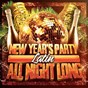 Album New year's party all night long (latin) de Ultimate Workout Hits / Happy New Year / Top 40 Hip-Hop Hits
