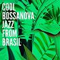 Album Cool bossanova jazz from brasil de Bossa Nova All-Star Ensemb... / Bossa Chill Out / Bossanova