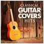 Album Classical guitar cover hits de #1 Hits Now, Cover Pop, Afternoon Acoustic