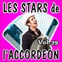 Compilation Les stars de l'accordéon, vol. 39 avec André Trichot / René Grolier / Jo Sony / Guy Denys / Cyrille Renaut...