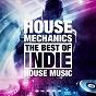 Compilation House mechanics avec House Music DJ / Allsortsdigital Inc / Telyo / Elsaw / Zhukhevich...