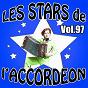 Compilation Les stars de l'accordéon, vol. 97 avec Alexandra Paris / Damien Poyard / Manu Maugain / Bernard Marly / Louis Camblor...