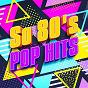 Album So 80's pop hits de 80s Pop Stars / 80er & 90er Musik Box / Compilation 80's