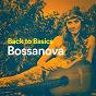 Album Back to basics bossanova de Bosanova Brasilero, Bossa Nova Lounge Orchestra, Bossanova