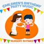 Album Children's birthday party music (nursery rhymes) de Nursery Rhymes & Lullabies / Children Music Unlimited / Children's Music