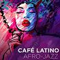 Compilation Café latino : afro-jazz avec Bobby Carcassés / Bobby Carcasses, Cesar Lopez, Changuito, Julio Padron / Josef Koumbas / 5u4 / Yusa...
