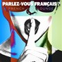 Album Parlez-vous français ? french jazz lounge de Chansons d'amour / French Dinner Music Collective / French Café Ensemble