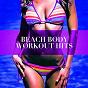 Album Beach body workout hits de Fitness Beats Playlist / Workout Buddy / Fitness Workout Hits