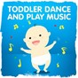 Compilation Toddler dance and play music avec Songs for Kids / Kids Hits Project / Songs for Children / The Bedtime Storytellers / Michael Hamilton...