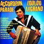 Album Accordéon parade, vol. 1 : la parade de loulou legrand de Loulou Legrand
