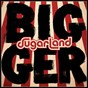 Album Bigger de Sugarland