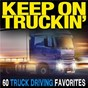 Compilation Keep on truckin': 60 truck driving favorites avec Dave Dudley / Johnny Paycheck / Red Simpson / Ernie Ashworth / Tommy Cash...