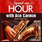 Album Spend an Hour with Ace Cannon's Sax de Ace Cannon
