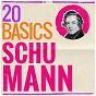Compilation 20 Basics: Schumann avec Pierre Cao / Robert Schumann / Saint Louis Symphony Orchestra / Jerzy Semkow / Luxemburg Radio Symphony Orchestra...