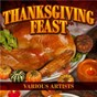 Compilation Thanksgiving feast avec The Festival Choir & Hosanna Chorus / The Jordanaires / Steve Ivey / The Jericho Group / The Joslin Grove Choral Society...