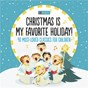 Compilation Christmas is my favorite holiday avec John Birch / Divers Composers / 101 Strings Orchestra / Leroy Anderson / Wurttemberg Chamber Orchestra Heilbronn...
