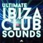 Compilation Ultimate ibiza club sounds avec Vuducru / The SCC / Pocket Rocket / The Four Flames / DJ Spike...