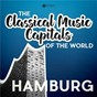 Compilation Classical music capitals of the world: hamburg avec Jochen Kowalski / Divers Composers / Bamberg Philharmonic Orchestra / Hans Swarowsky / Johannes Brahms...