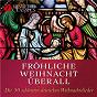 Compilation Die 50 schönsten deutschen weihnachtslieder avec Erich Ferstl / Thomanerchor Leipzig / Hans Joachim Rotzsch / Friedrich Silcher / Georg L Sothilander...