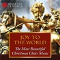 Compilation Joy to the world: the most beautiful christmas choir music avec Fanfare Trumpets of the Royal Military School of Music / Divers Composers / The Choir of Westminster Abbey / Martin Neary / Martin Baker...