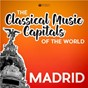 Compilation Classical music capitals of the world: madrid avec Tomás Luís de Victoria / Divers Composers / Manuel Barrueco / Isaac Albéniz / Irina Kircher...