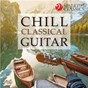 Compilation Chill classical guitar avec Georgy Moravsky / Divers Composers / Marcelo Kayath / Enrique Granados / Stanley Myers...