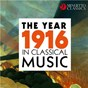 Compilation The Year 1916 in Classical Music avec Lamoureux Concert Association Orchestra / Divers Composers / Saint Louis Symphony Orchestra / Walter Süsskind / Gustav Holst...