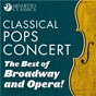 Compilation Classical pops concert: the best of broadway and opera! avec Sumi Jo / Divers Composers / The London Philarmonic Orchestra / Alfred Scholz / Gioacchino Rossini...