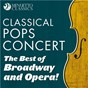 Compilation Classical Pops Concert: The Best of Broadway and Opera! avec Christopher Hampton / Divers Composers / The London Philarmonic Orchestra / Alfred Scholz / Gioacchino Rossini...