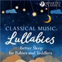 Compilation Classical music lullabies: better sleep for babies and toddlers avec Gunter Wich / Divers Composers / Stuttgart Chamber Orchestra / Dennis Russel Davies / Erik Satie...