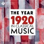 Compilation The year 1920 in classical music avec Louis de Froment / Divers Composers / Stuttgart Chamber Orchestra / Martin Sieghart / Igor Stravinsky...