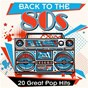 Compilation Back to the 80s: 20 Great Pop Hits avec Kim Carnes / ABC / Wang Chung / Katrina / Wax...