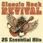 Compilation Classic Rock Revival: 25 Essential Hits avec Pilöt / Canned Heat / Mickey Finn S T Rex / Bobby Kimbal / Starship...