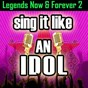 Album Sing it like an idol: legends now & forever v2 de The Original Hit Makers