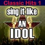 Album Sing it like an idol: classic hits 1 de The Original Hit Makers