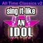 Album Sing it like an idol: all time classics, v2 de The Original Hit Makers