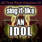 Album Sing it like an idol: all time rock classics, v2 de The Original Hit Makers