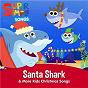 Album Santa Shark & More Kids Christmas Songs de Super Simple Songs