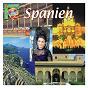 Compilation Musikreise: spanien avec Sabicas / Akino Díaz / Plovdiv Philharmonic Orchestra / Ramón Cortez Pasodoble Orchestra / Alegría de Andalucía...