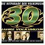 Compilation 30 jahre volksmusik avec Hermann Prey / Die Kastelruther / Original Tiroler Bergsteigerchor / Erich Hartinger / Tiroler Bergwacht...
