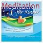 Compilation Meditation für Kinder avec Uwe Christian Harrer / Dave Stern / Béla Bánfalvi / Budapest Strings / Károly Botvay...