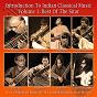 Compilation Introduction to indian classical music volume 1: best of the sitar avec Zakir Hussain / Ustad Vilayat Khan / Hidayat Khan / Budhaditya Mukherjee / Enayet Hossain...
