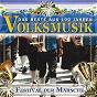 Compilation Das beste aus 100 jahre volksmusik - festival der märsche avec Felice / Neue Böhmische Blasmusik / Orchester Circus Roncalli / Stadtmusikkapelle Liezen / Die Kohlhofers...