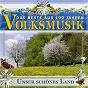 Compilation Das beste aus 100 jahre volksmusik - unser schönes land avec Schaumburger Märchensänger / Heimatduo Judith & Mel / Hansi & Maxi Arland / Pierre Brice / Karl Timmermann...