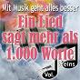Compilation Mit Musik geht alles besser - Ein Lied sagt mehr als 1.000 Worte, Vol. 1 avec André Verchuren / Atomik Harmonik / Die Fischers / Géraldine Olivier / Heino...