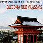 Compilation From chillout to lounge vol.1 - buddha dub classic avec Strandgut / United Allstars / Die Elfen / Felipe Gonzales / Les Rythmes Divins...